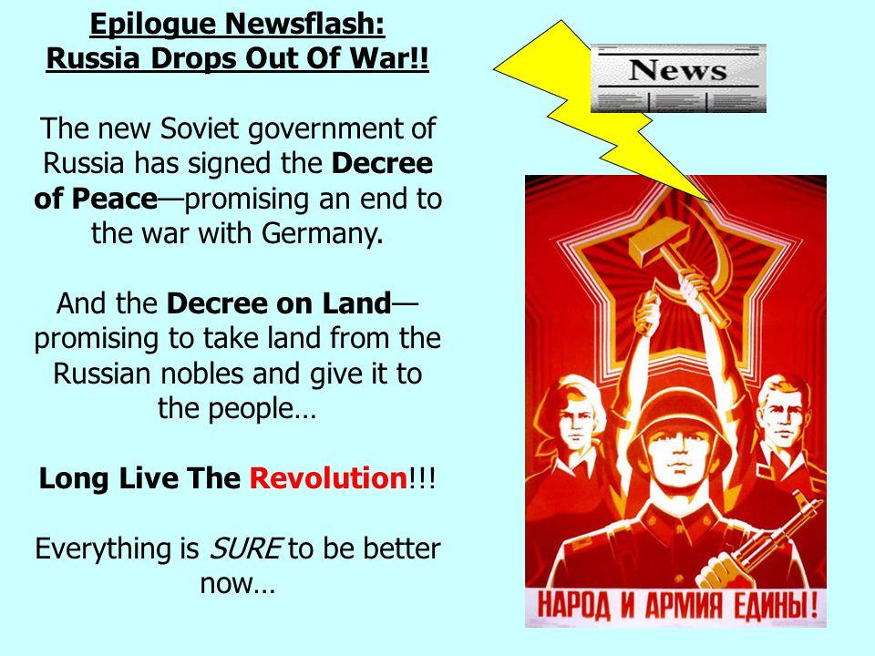 Epilogue Newsflash: Russia Drops Out Of War!.