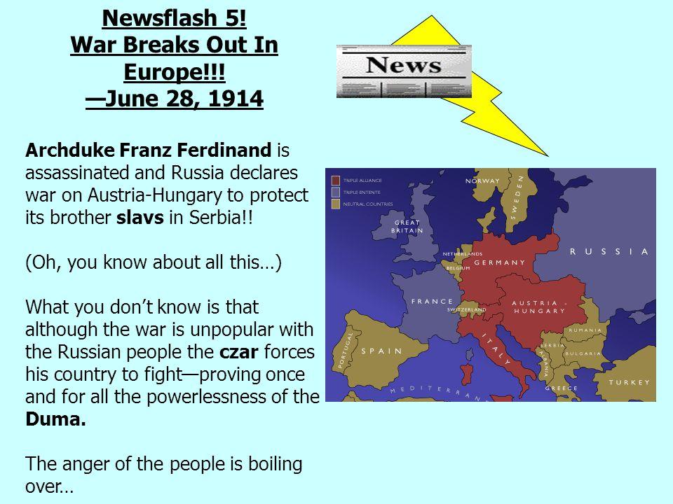 Newsflash 5. War Breaks Out In Europe!!.
