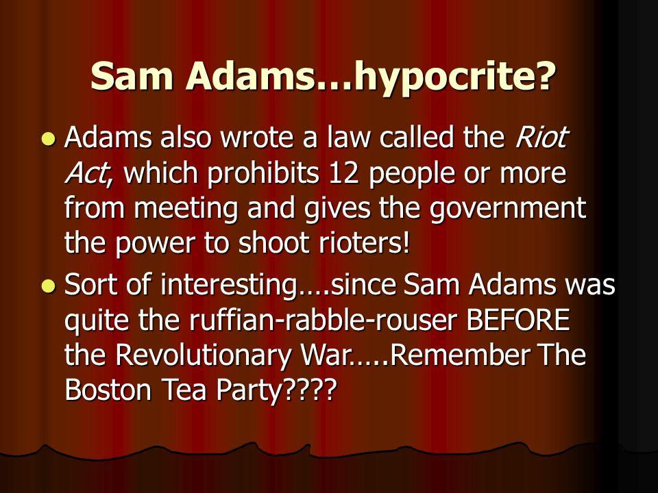 Sam Adams…hypocrite.