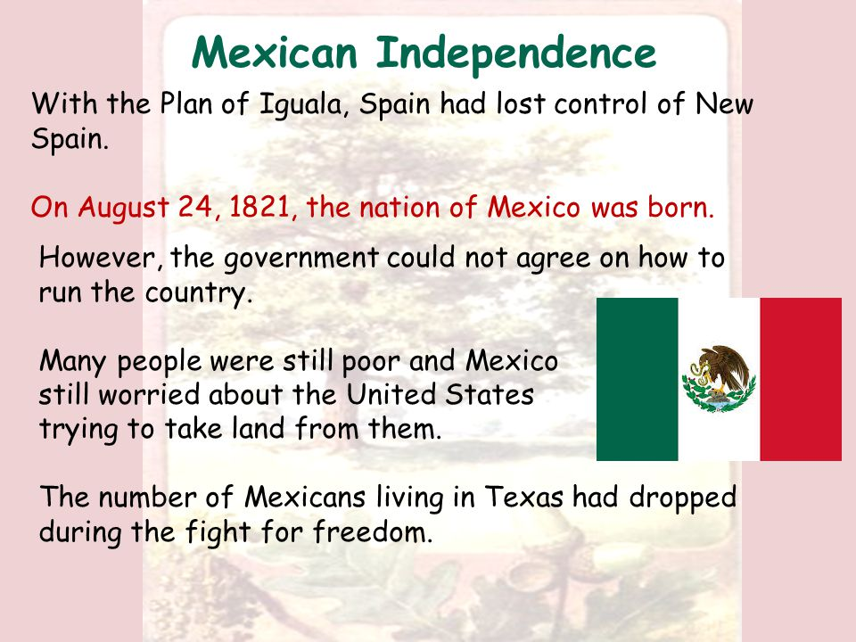 Mexico Works for Independence Agustin de Iturbide was the leader of a conservative force that fought against all independence revolts.