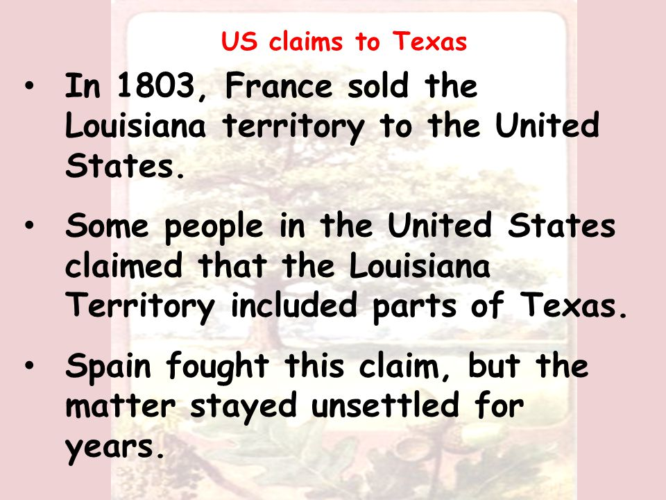 SPAIN'S OWNERSHIP OF TEXAS IS CHALLENGED. By 1800, Spain's control over Texas was weak.