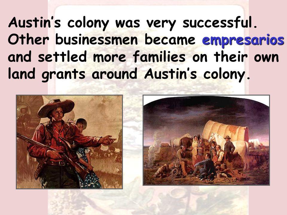 Austin's colony began to flourish.
