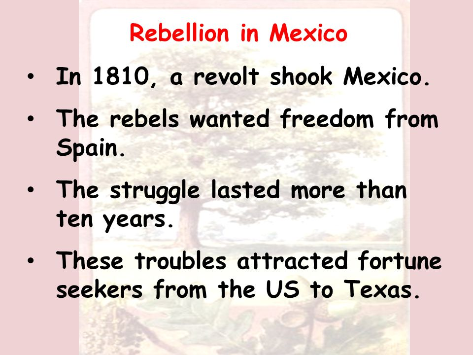 Mexicans living in New Spain had been pushing for independence.