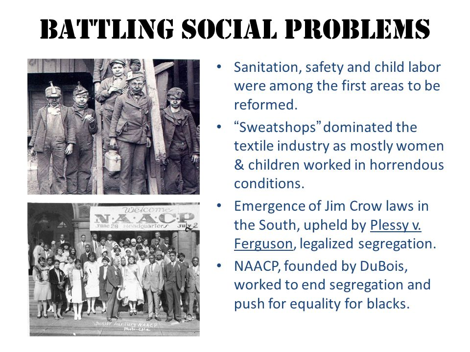 """Battling Social Problems Sanitation, safety and child labor were among the first areas to be reformed. """"Sweatshops"""" dominated the textile industry as"""