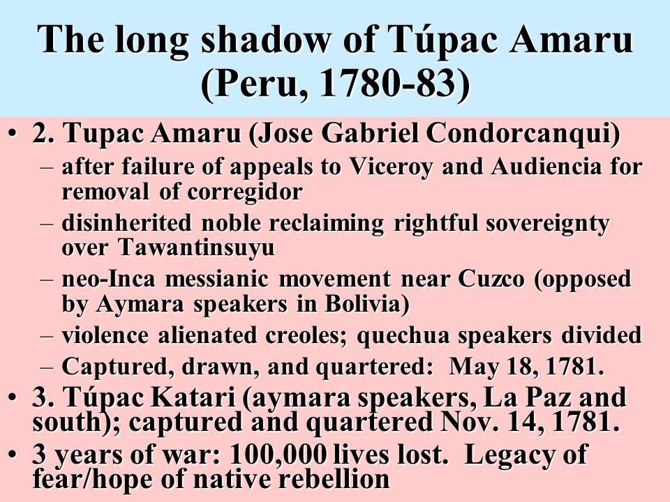 The long shadow of Túpac Amaru (Peru, 1780-83) 2. Tupac Amaru (Jose Gabriel Condorcanqui)2.
