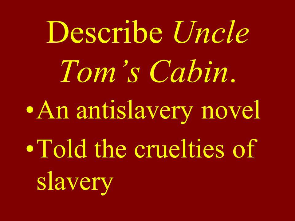 Who wrote Uncle Tom's Cabin Harriet Beecher StoweHarriet Beecher Stowe