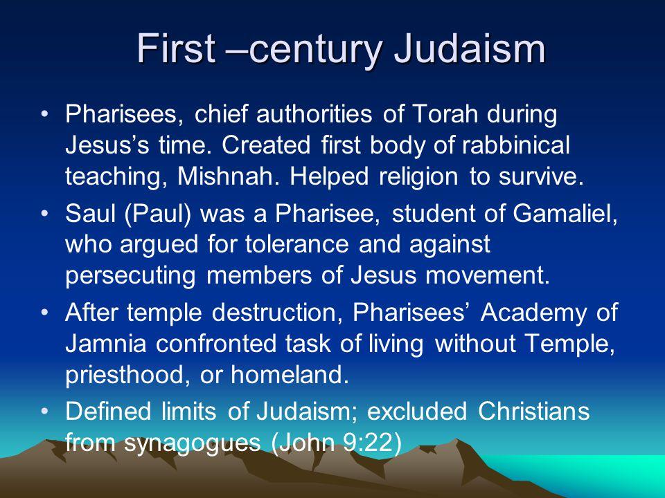 First –century Judaism Pharisees, chief authorities of Torah during Jesus's time.