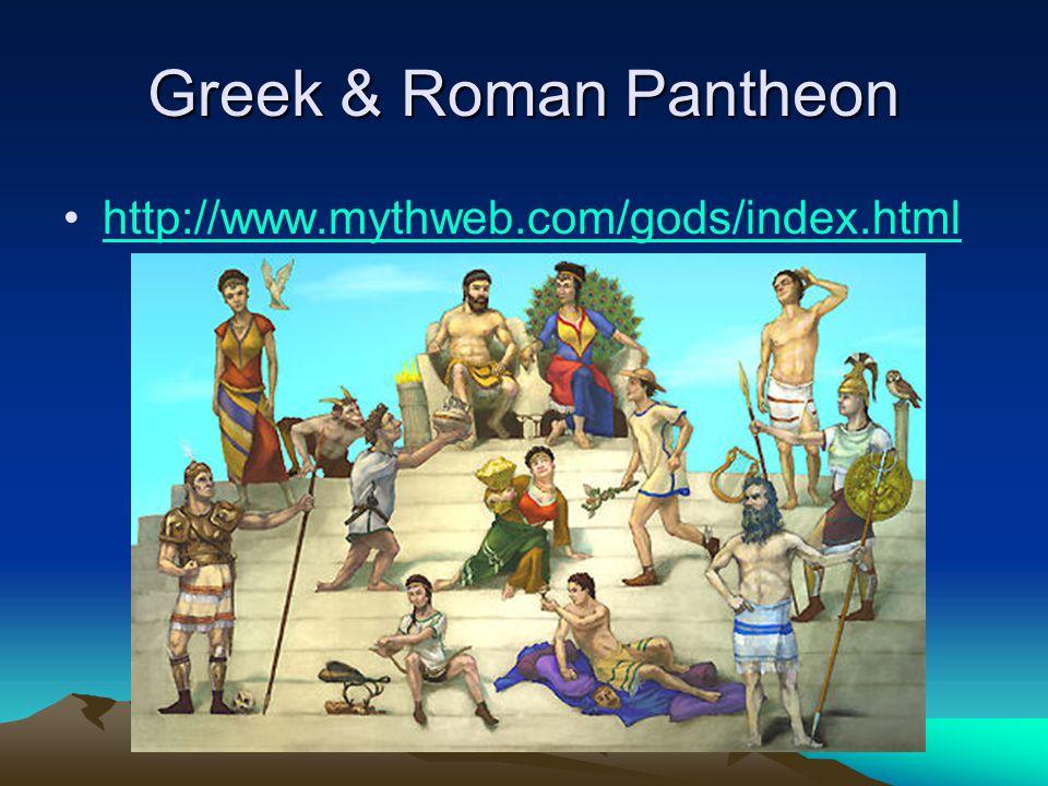 Greek & Roman Pantheon http://www.mythweb.com/gods/index.html