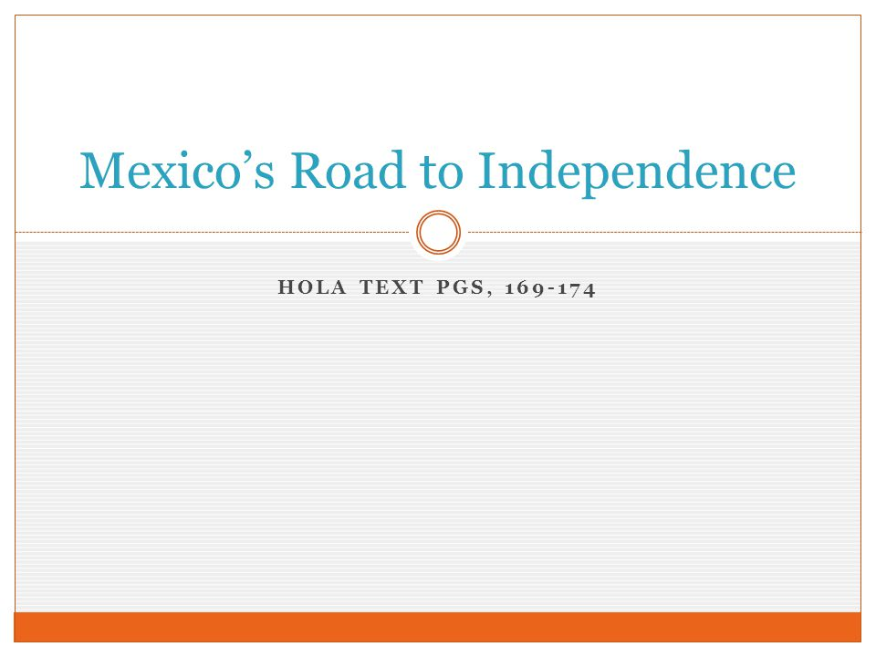 HOLA TEXT PGS, 169-174 Mexico's Road to Independence