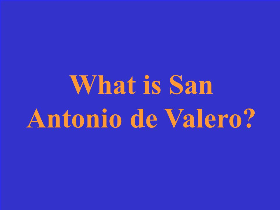 This important Spanish Mission was built in 1718 and is also known later as the Alamo.