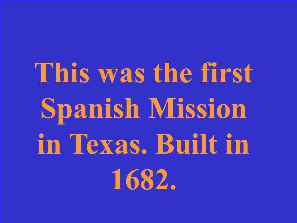 This was the first Spanish Mission in Texas. Built in 1682.