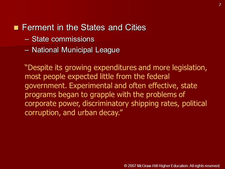 © 2007 McGraw-Hill Higher Education. All rights reserved. Ferment in the States and Cities Ferment in the States and Cities –State commissions –Nation