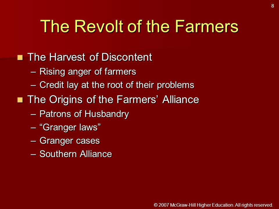 © 2007 McGraw-Hill Higher Education. All rights reserved. The Revolt of the Farmers The Harvest of Discontent The Harvest of Discontent –Rising anger