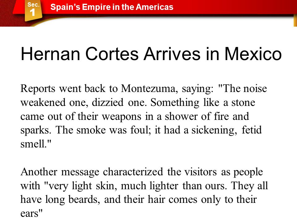 Hernan Cortes Arrives in Mexico Reports went back to Montezuma, saying: