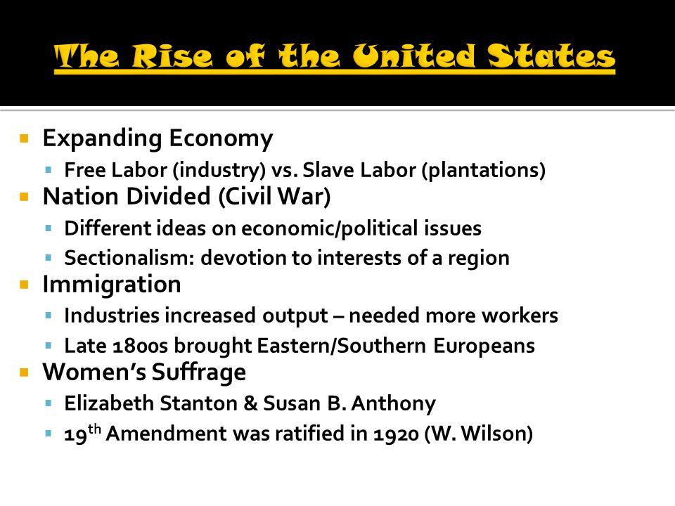  Expanding Economy  Free Labor (industry) vs.