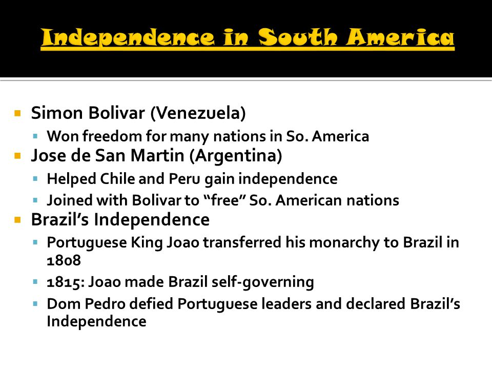  Simon Bolivar (Venezuela)  Won freedom for many nations in So.