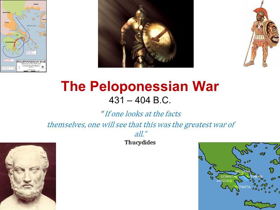 The Peloponessian War 431 – 404 B.C.