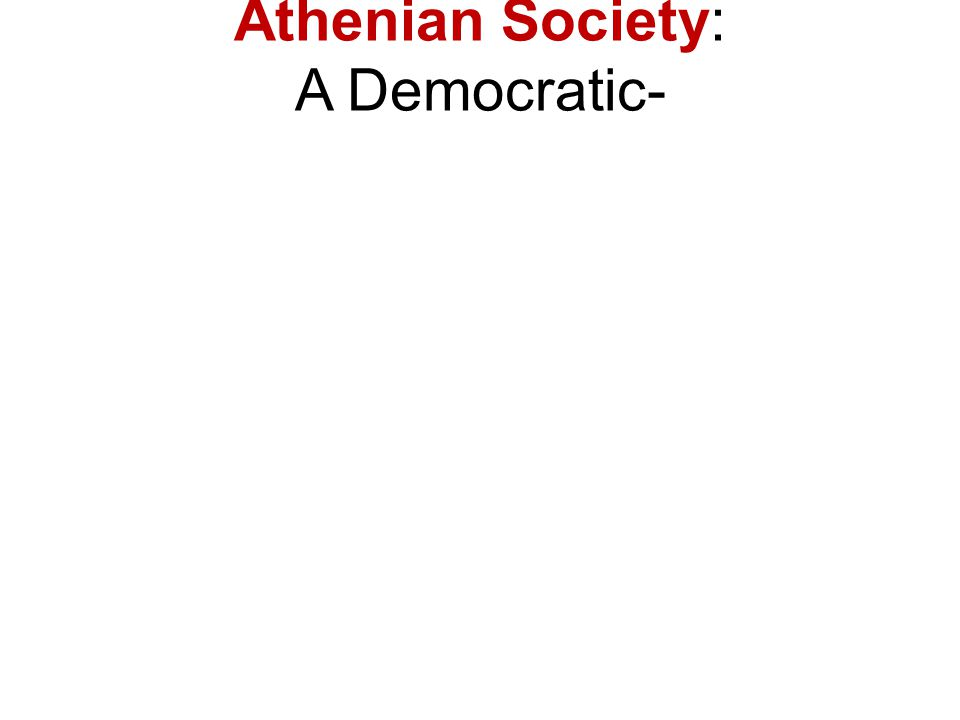 Athenian Society: A Democratic-