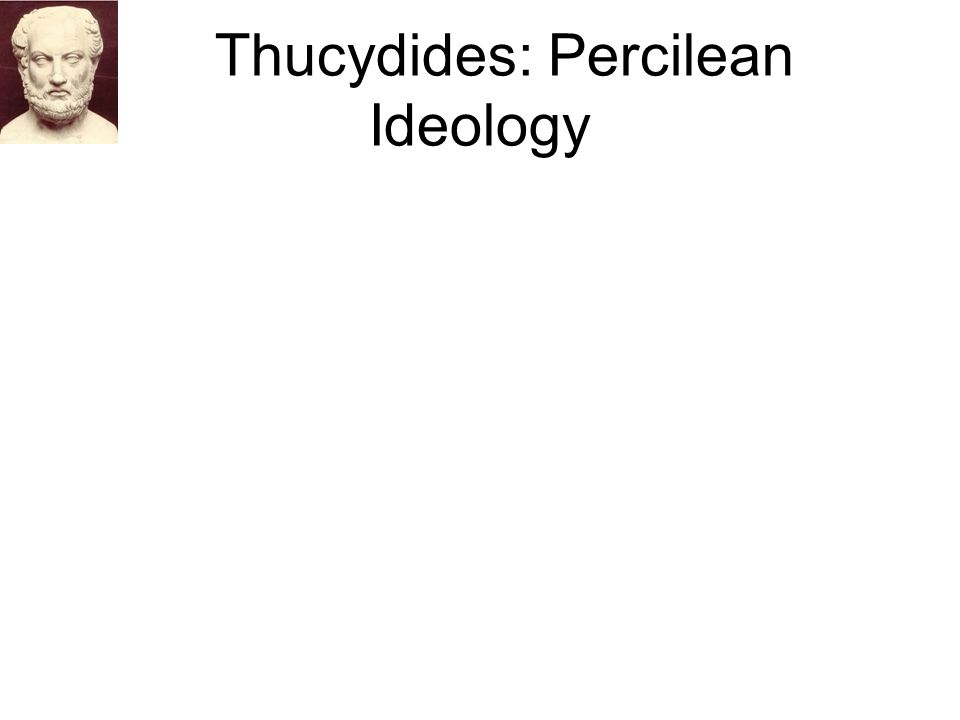 Thucydides: Percilean Ideology