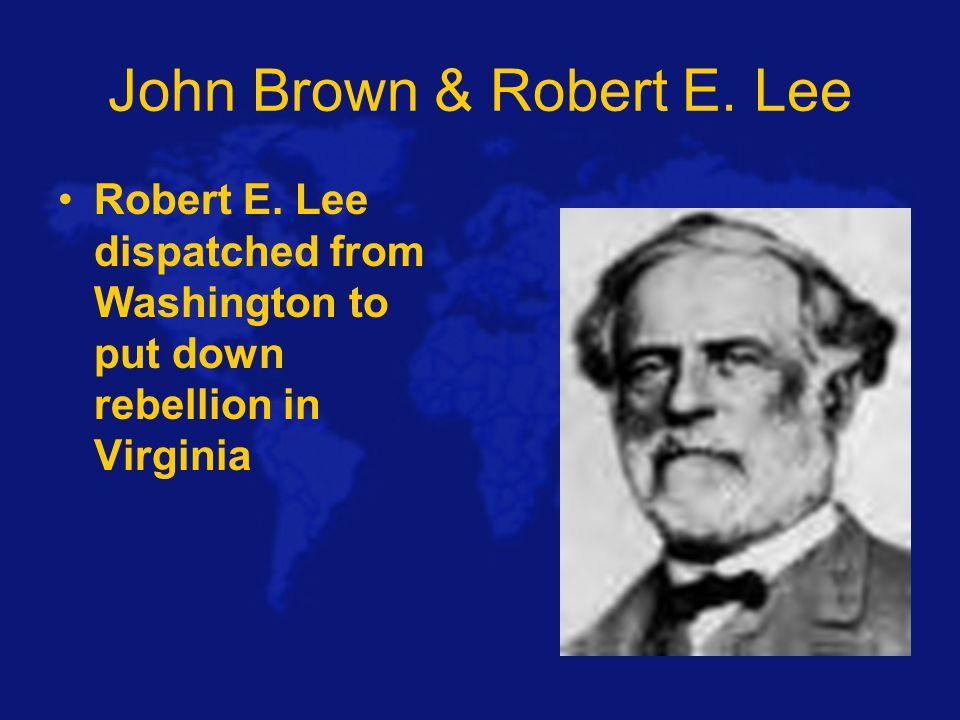 John Brown & Robert E. Lee Robert E.