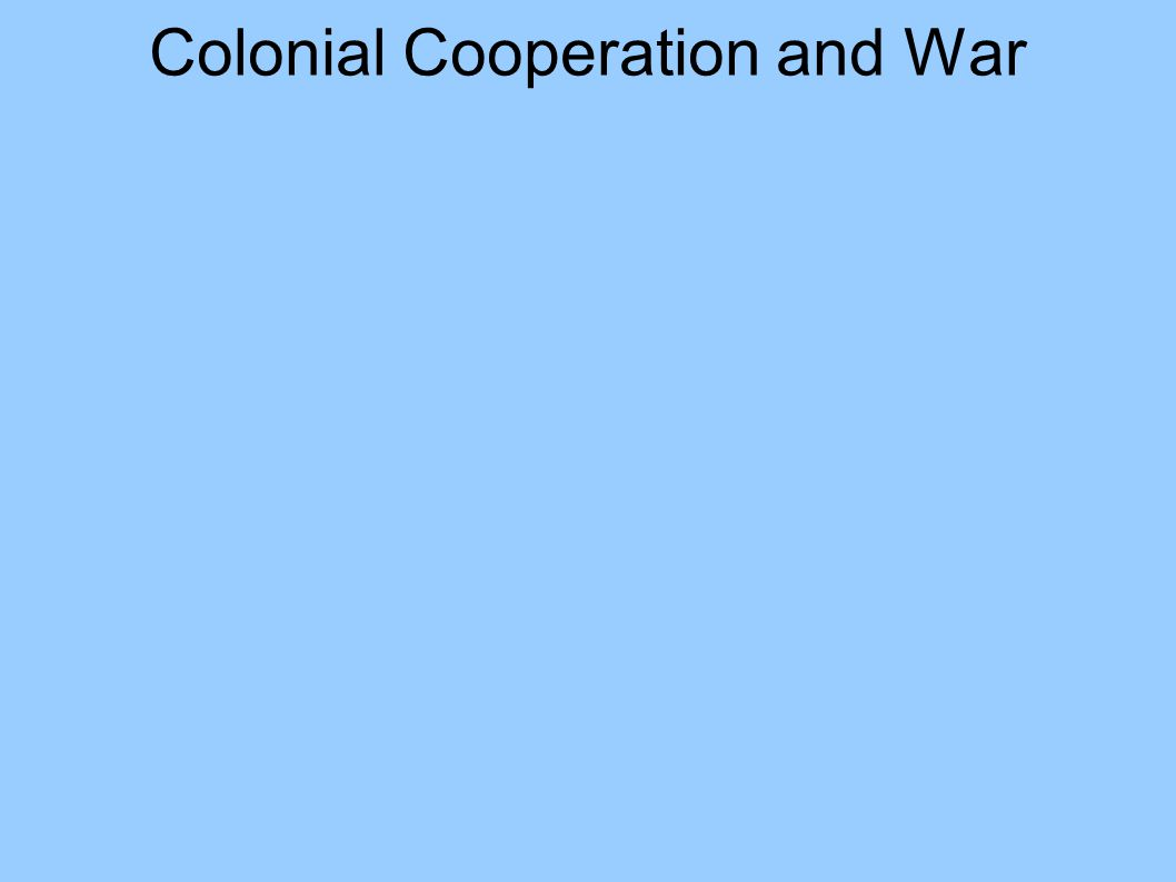 Colonial Cooperation and War