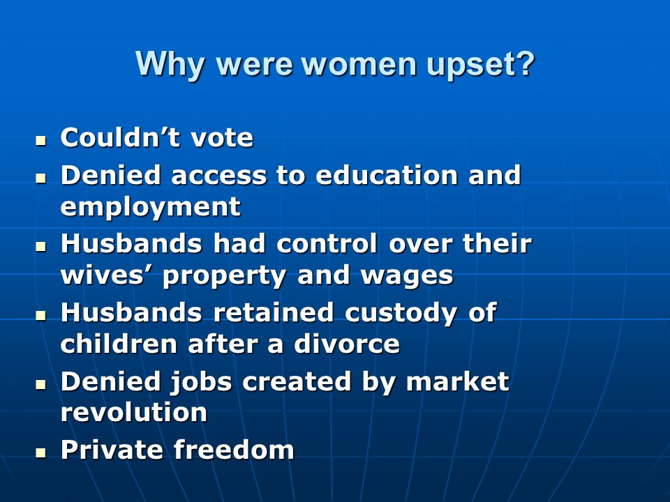 Why were women upset.