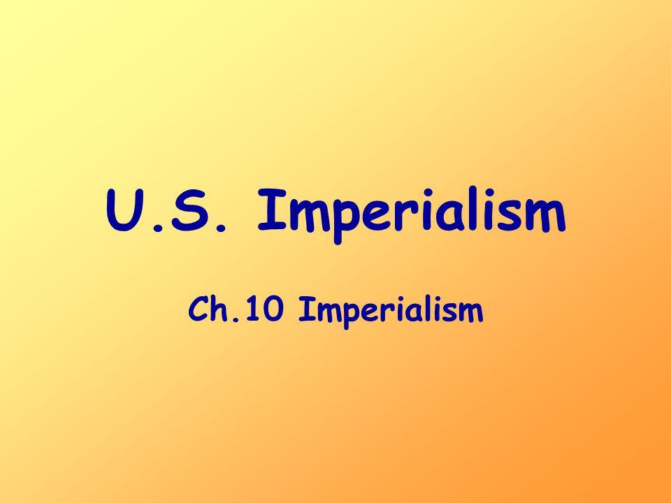 U.S. Imperialism Ch.10 Imperialism