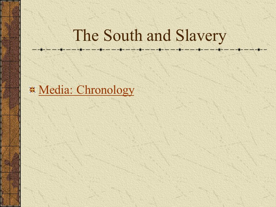 The South and Slavery Media: Chronology