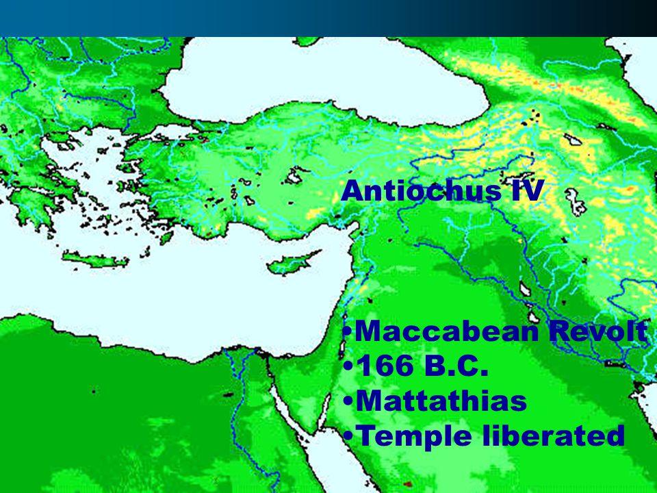 Antiochus IV Maccabean Revolt 166 B.C. Mattathias Temple liberated