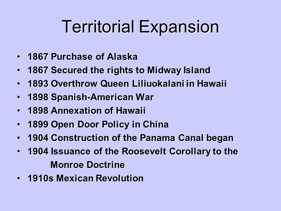 Territorial Expansion 1867 Purchase of Alaska1867 Purchase of Alaska 1867 Secured the rights to Midway Island1867 Secured the rights to Midway Island