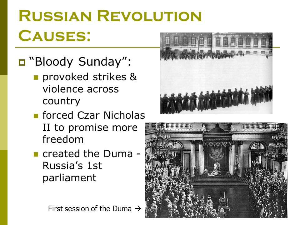 """Russian Revolution Causes:  """"Bloody Sunday"""": provoked strikes & violence across country forced Czar Nicholas II to promise more freedom created the D"""