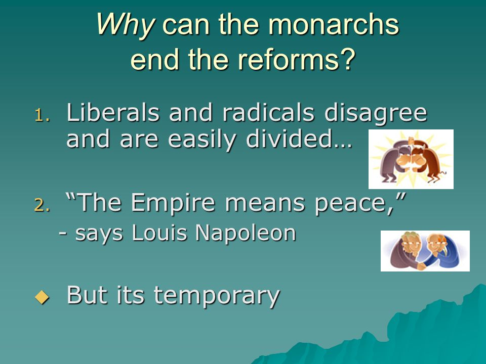 "Why can the monarchs end the reforms? Why can the monarchs end the reforms? 1. Liberals and radicals disagree and are easily divided… 2. ""The Empire m"