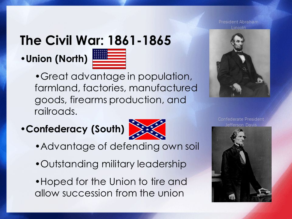 The Civil War: WHY? Sectional Differences Divide the Union − The South Maintained rural life and an agriculturally dominated economy Required the use
