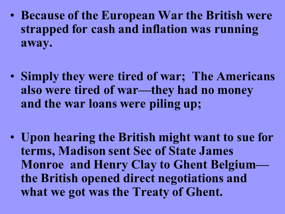 Because of the European War the British were strapped for cash and inflation was running away.