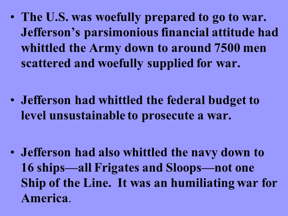 The U.S. was woefully prepared to go to war.