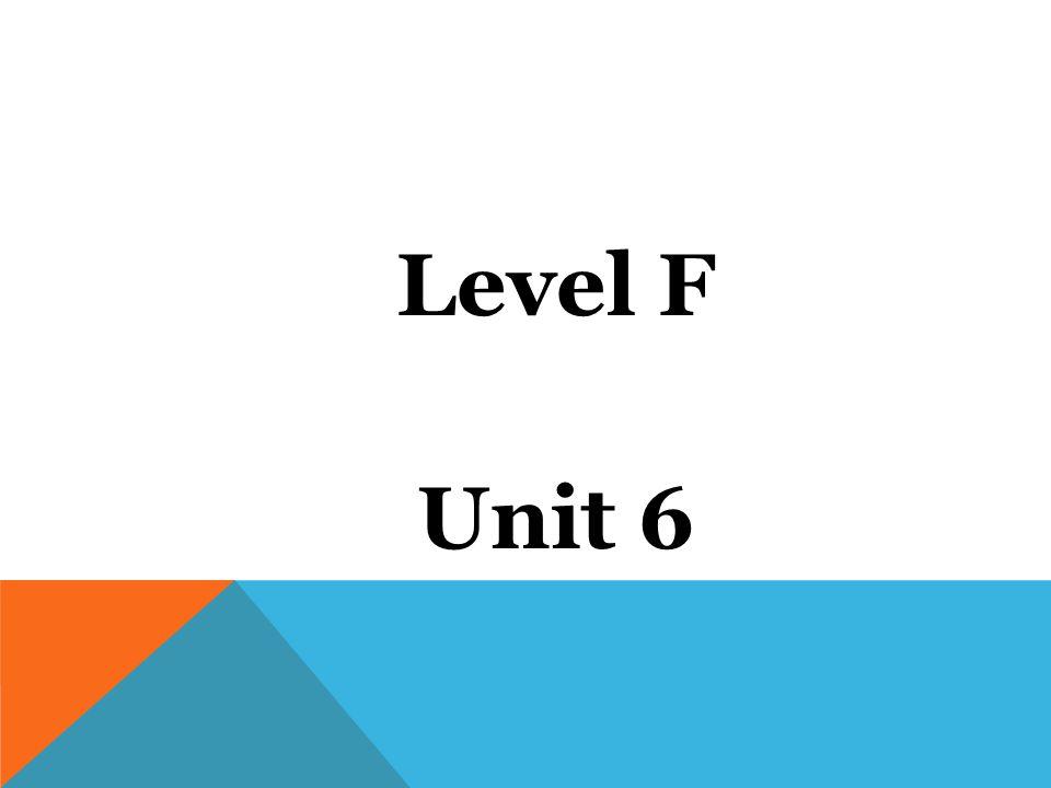 Level F Unit 6