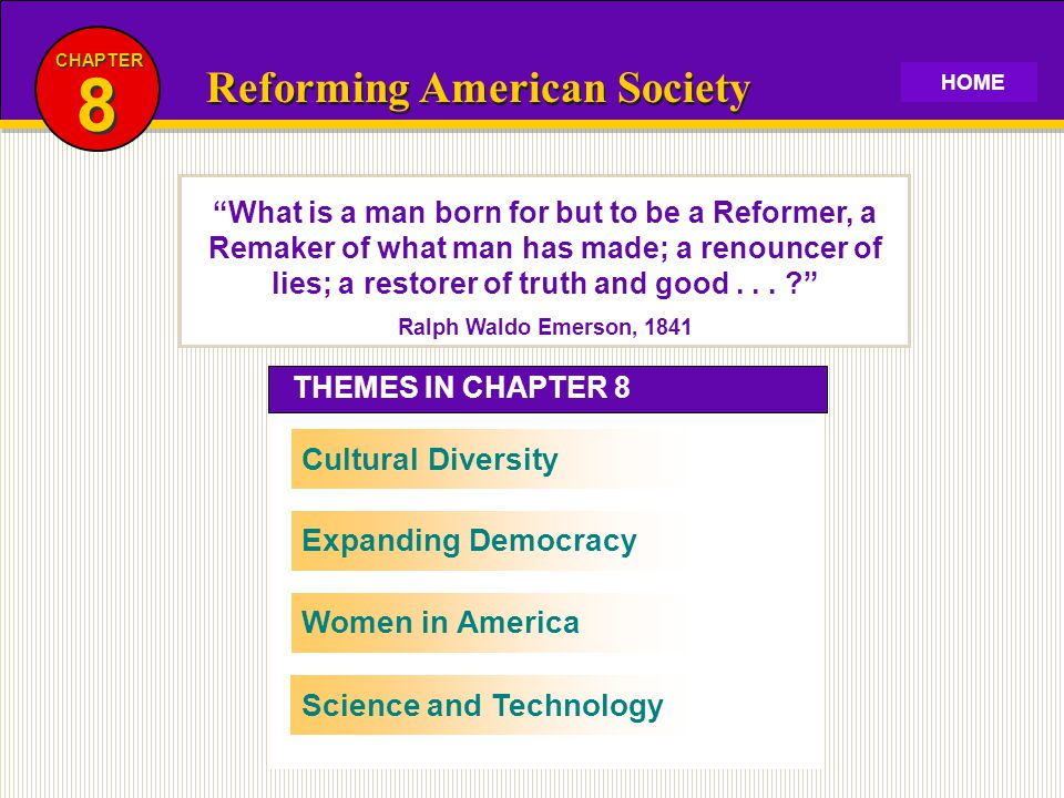 """THEMES IN CHAPTER 8 Reforming American Society 8 8 CHAPTER Cultural DiversityExpanding DemocracyWomen in America """"What is a man born for but to be a R"""