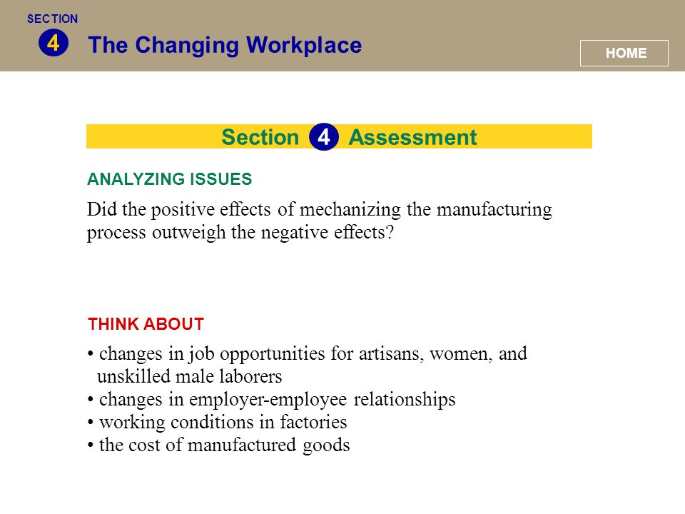 Section The Changing Workplace 4 Did the positive effects of mechanizing the manufacturing process outweigh the negative effects? ANALYZING ISSUES Ass