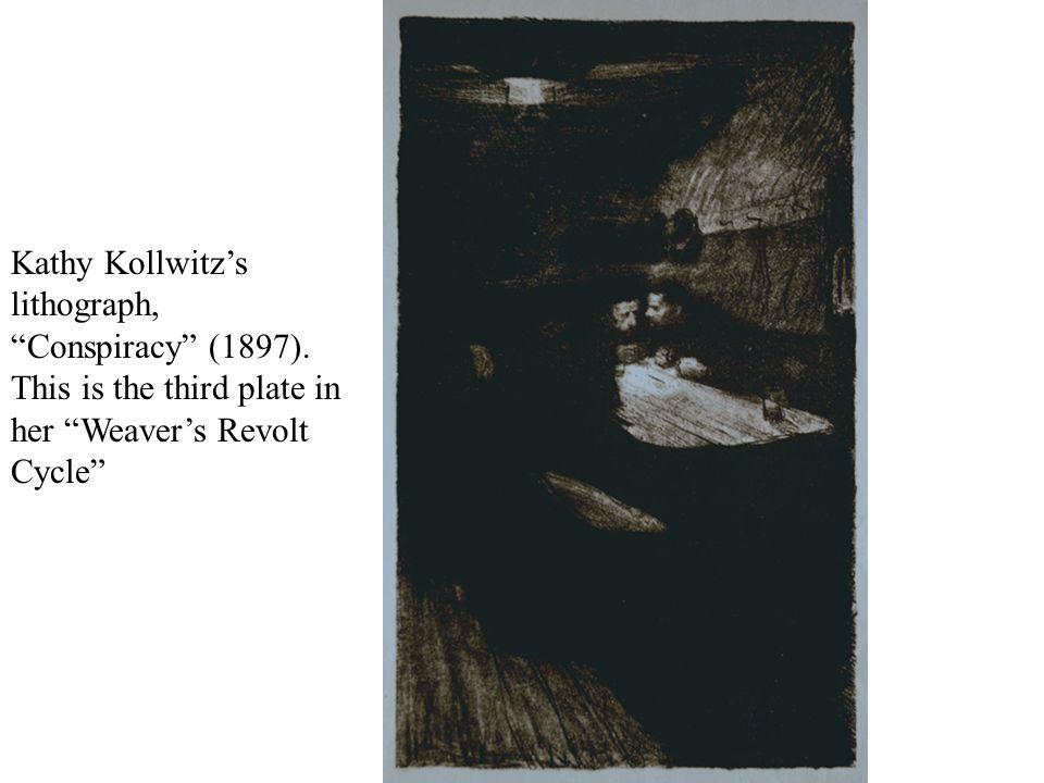 "Kathy Kollwitz's lithograph, ""Conspiracy"" (1897). This is the third plate in her ""Weaver's Revolt Cycle"""