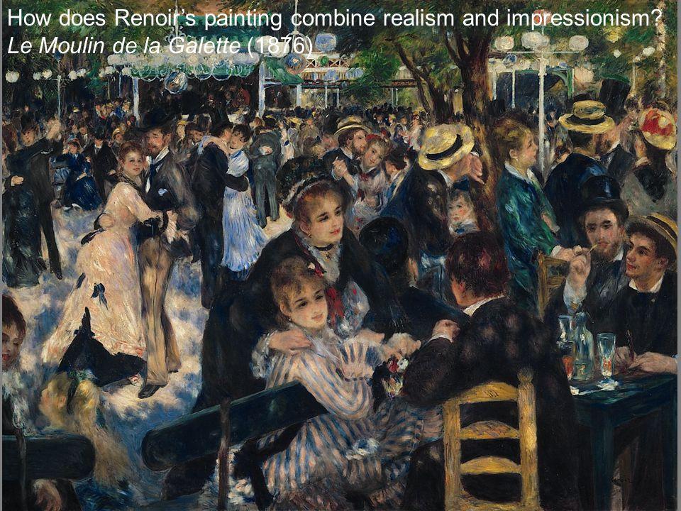 How does Renoir's painting combine realism and impressionism Le Moulin de la Galette (1876)