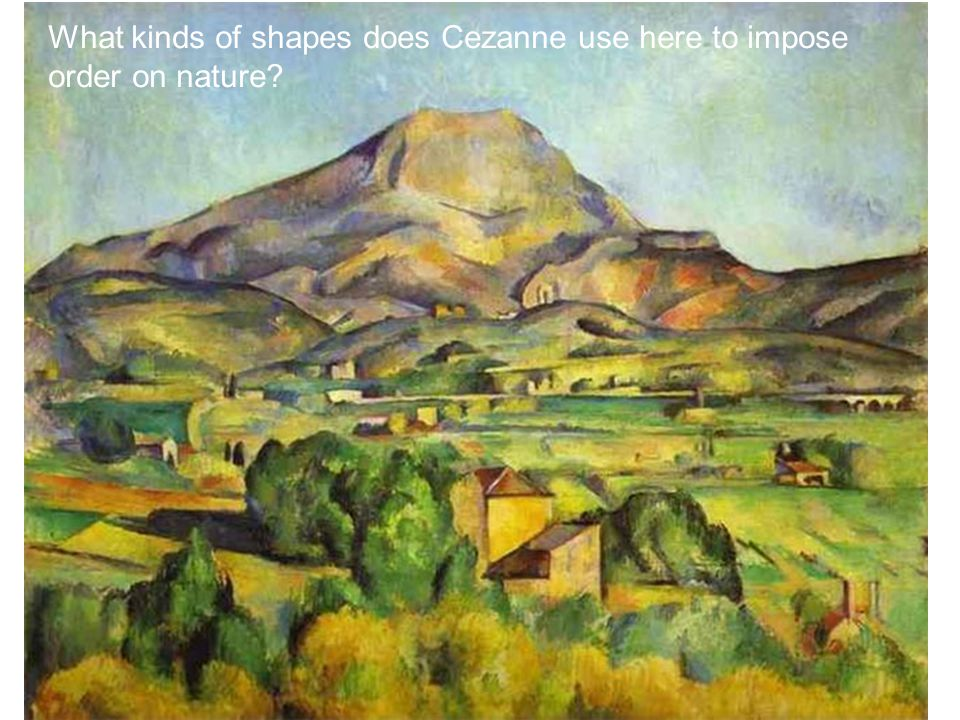 What kinds of shapes does Cezanne use here to impose order on nature?