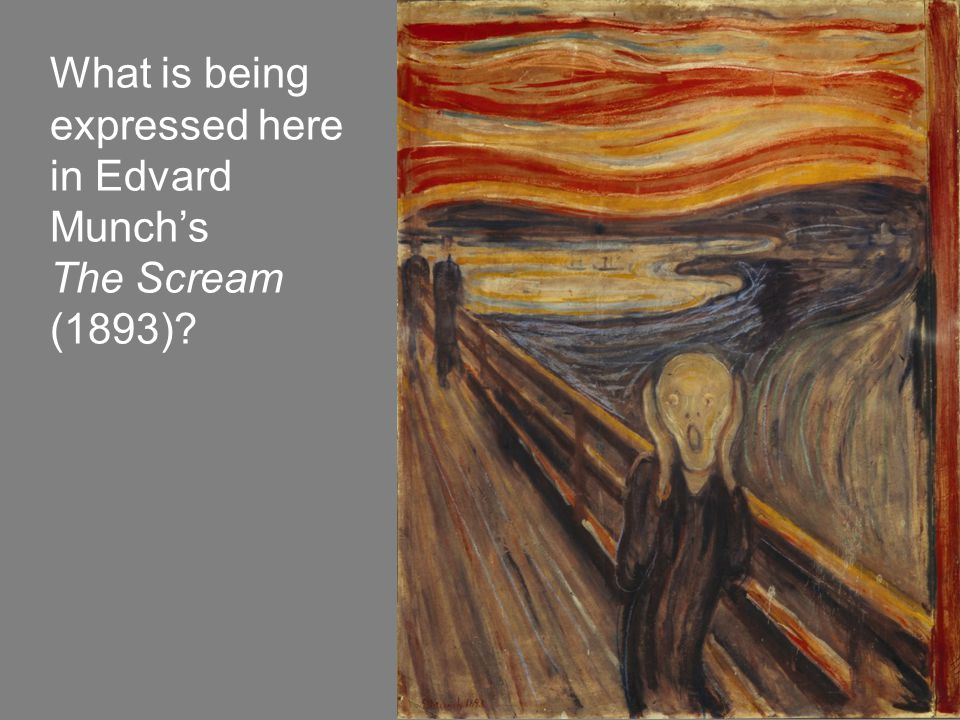What is being expressed here in Edvard Munch's The Scream (1893)?