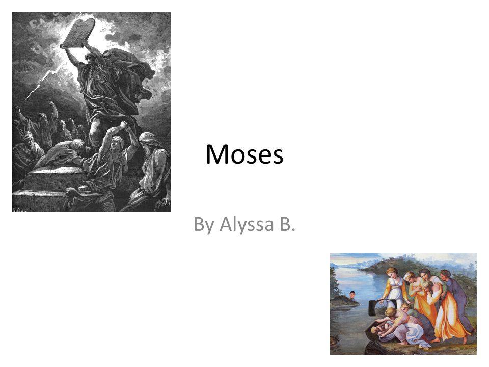 Moses By Alyssa B.
