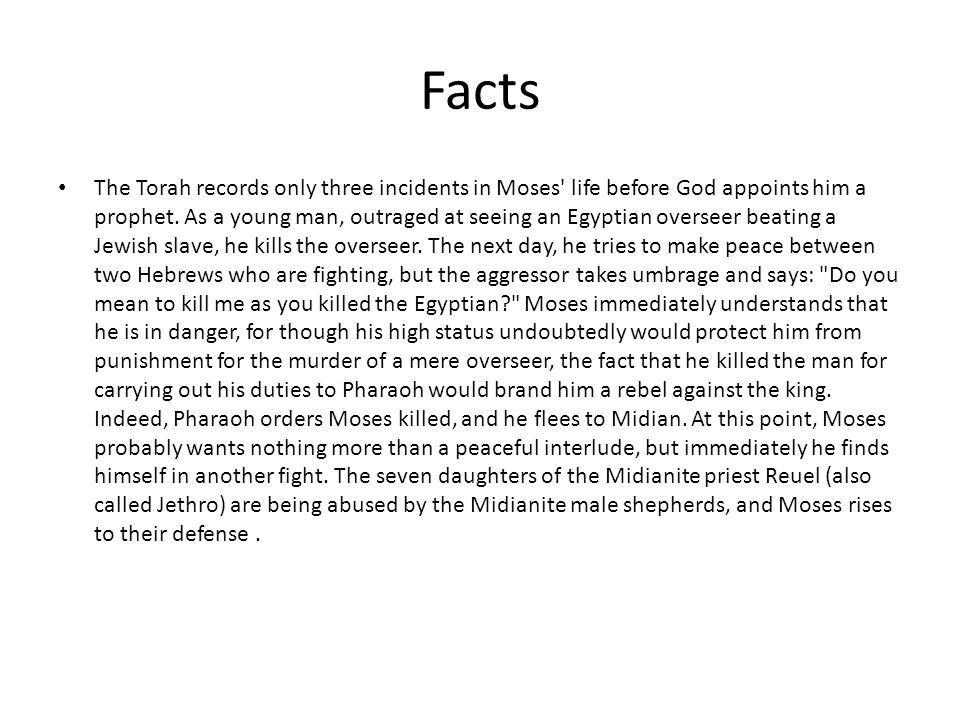 Facts Moses (Hebrew: מֹשֶׁה ‎, Modern Moshe Tiberian Mōšé; Greek: Mωϋσῆς Mōüsēs in both the Septuagint and the New Testament; Arabic: موسىٰ, Mūsa) was, according to the Hebrew Bible, a religious leader, lawgiver, and prophet, to whom the authorship of the Torah is traditionally attributed.HebrewModernTiberianGreekSeptuagintNew TestamentArabicHebrew Bible prophetauthorshipTorah Also called Moshe Rabbenu in Hebrew (Hebrew: מֹשֶׁה רַבֵּנוּ ‎, Lit.