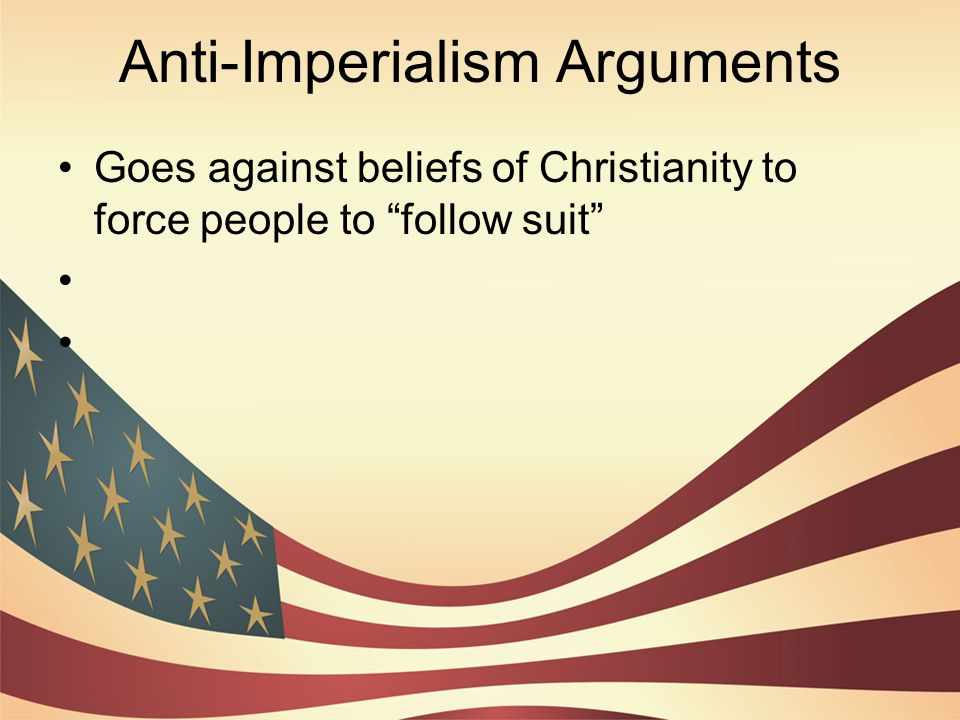 """Anti-Imperialism Arguments Goes against beliefs of Christianity to force people to """"follow suit"""""""