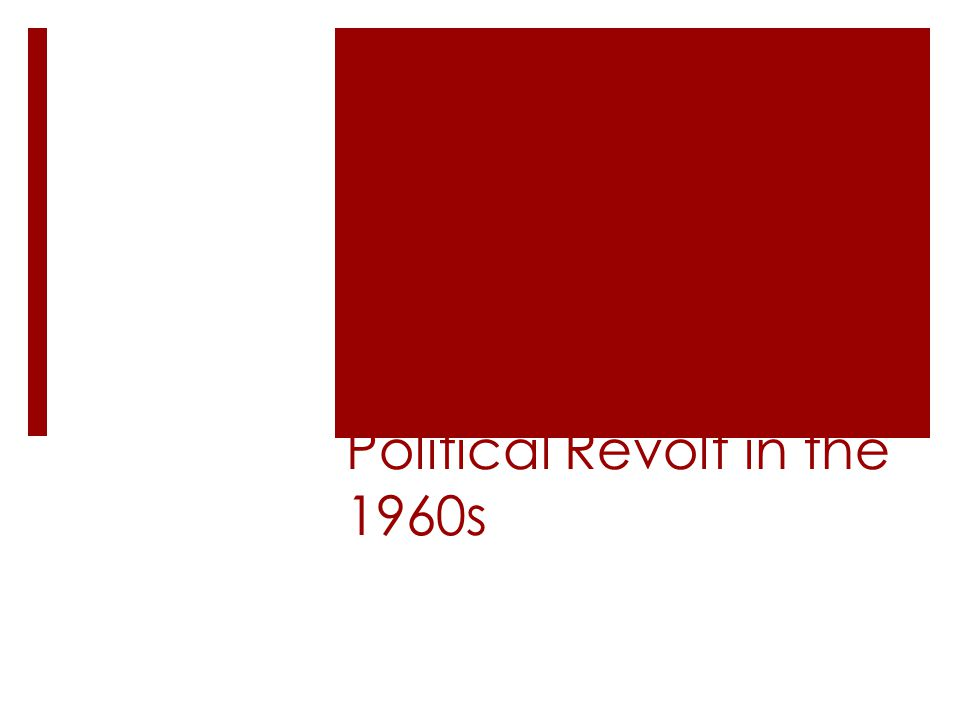 Political Revolt in the 1960s
