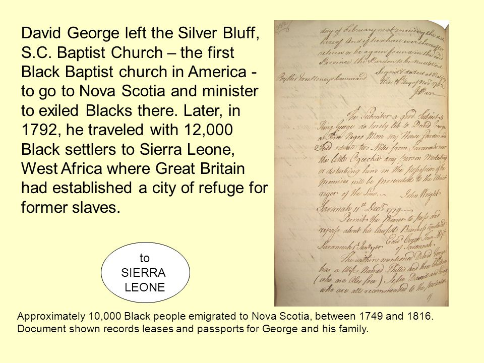 David George left the Silver Bluff, S.C. Baptist Church – the first Black Baptist church in America - to go to Nova Scotia and minister to exiled Blac