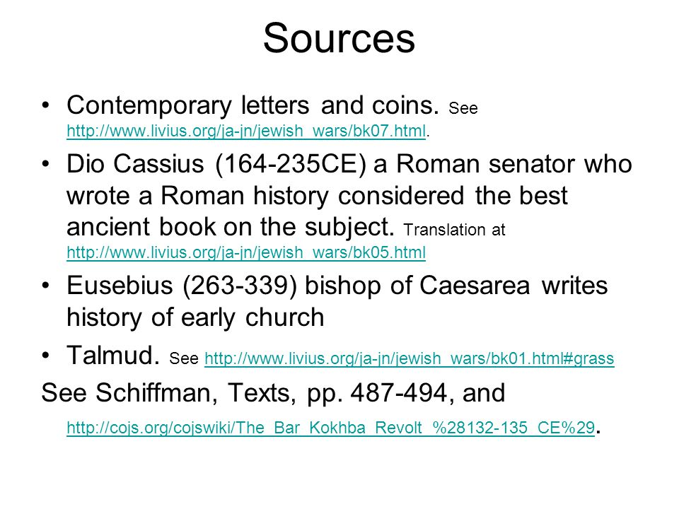 Sources Contemporary letters and coins. See http://www.livius.org/ja-jn/jewish_wars/bk07.html.