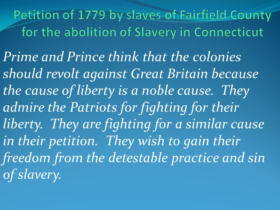 Prime and Prince think that the colonies should revolt against Great Britain because the cause of liberty is a noble cause.