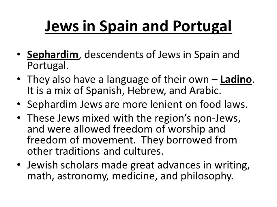 Jews in Spain and Portugal Sephardim, descendents of Jews in Spain and Portugal.